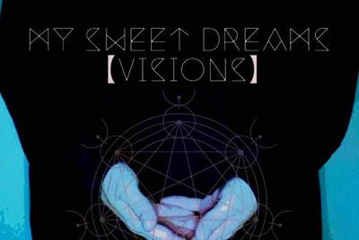 MY Sweet Dreams【Visions】